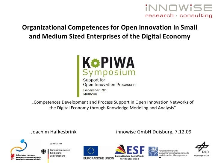 Organizational Competences for Open Innovation in Small and Medium Sized Enterprises of the Digital Economy Joachim Hafkes...