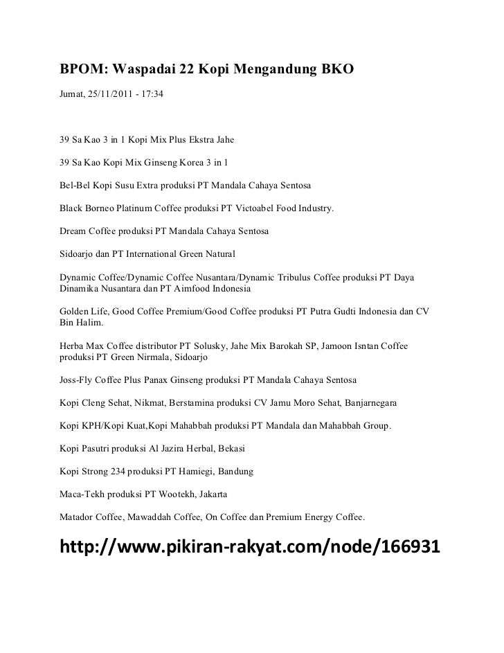 BPOM: Waspadai 22 Kopi Mengandung BKOJumat, 25/11/2011 - 17:3439 Sa Kao 3 in 1 Kopi Mix Plus Ekstra Jahe39 Sa Kao Kopi Mix...