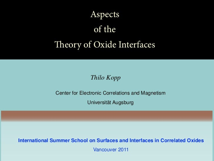 Aspects                               of the              eory of Oxide Interfaces                              Thilo Kop...