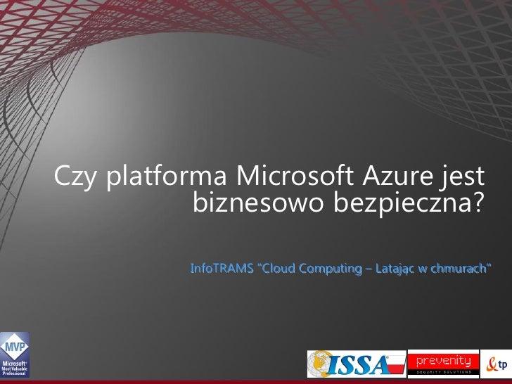 InfoTRAMS - Czy platforma Microsoft Azure jest biznoseow bezpieczna?