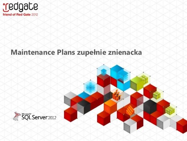 Maintenance_Plans_Zupełnie_Znienacka