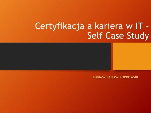 Certyfikacja a Kariera w IT - Self Case Study