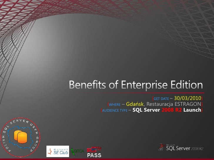 benefits of SQL Server 2008 R2 Enterprise Edition