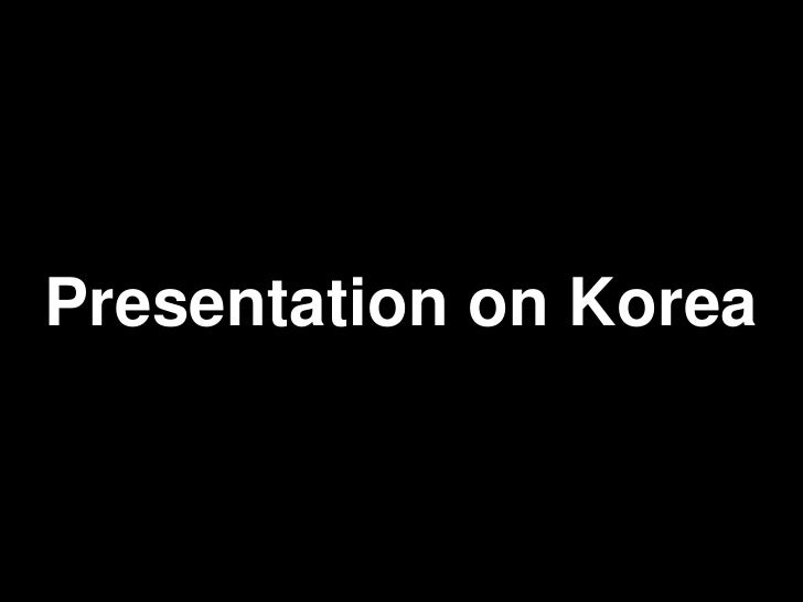 Presentation on Korea