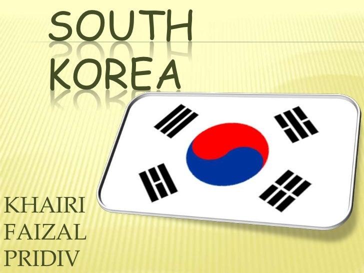 SOUTH   KOREAKHAIRIFAIZALPRIDIV