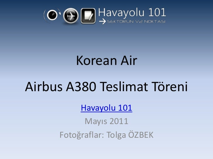 Korean Air - Airbus A380 Teslimatı