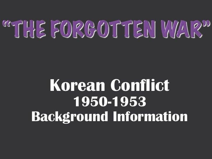 Korean Conflict 1950-1953 Background Information