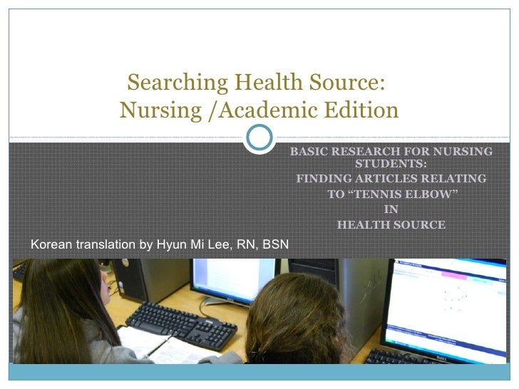 """BASIC RESEARCH FOR NURSING STUDENTS: FINDING ARTICLES RELATING TO """"TENNIS ELBOW"""" IN HEALTH SOURCE Searching Health Source:..."""