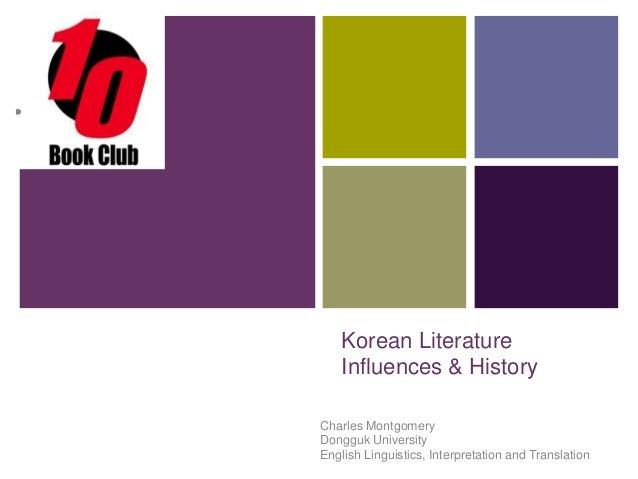+  Korean Literature Influences & History Charles Montgomery Dongguk University English Linguistics, Interpretation and Tr...