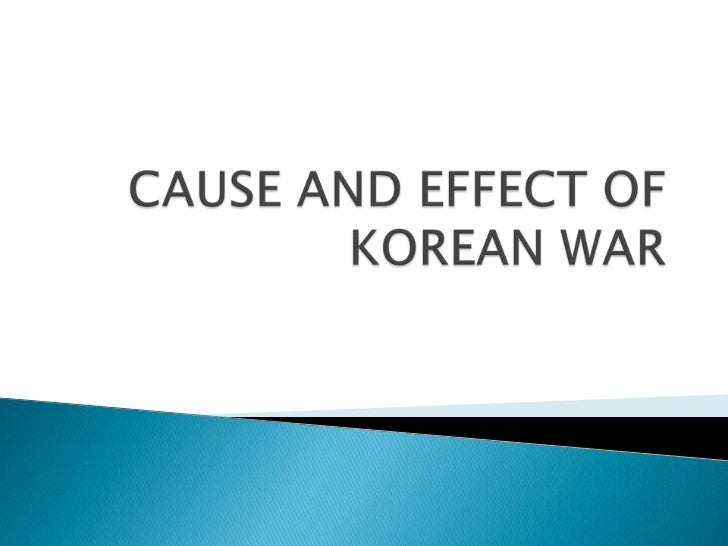 what caused the korean war history essay Korean war keyword essays and term papers available at echeatcom, the largest free essay community.