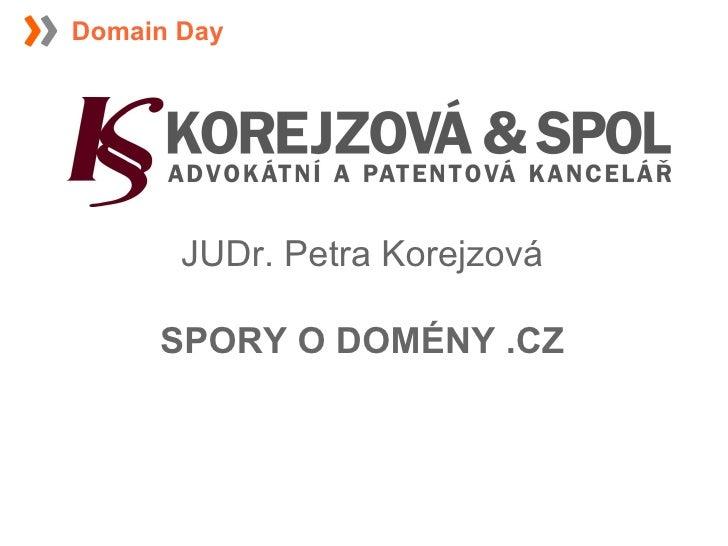 JUDr. Petra Korejzová SPORY O DOMÉNY .CZ Domain Day