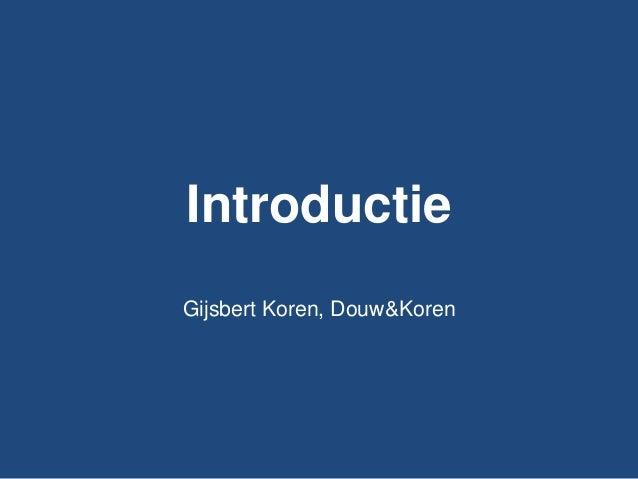 Introductie Gijsbert Koren, Douw&Koren