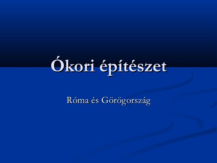 Ókori építészet  Róma és Görögország