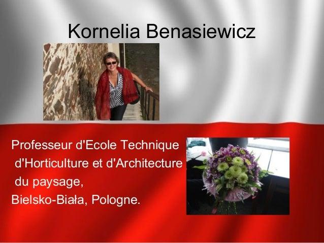 Kornelia Benasiewicz Professeur d'Ecole Technique d'Horticulture et d'Architecture du paysage, Bielsko-Biała, Pologne.