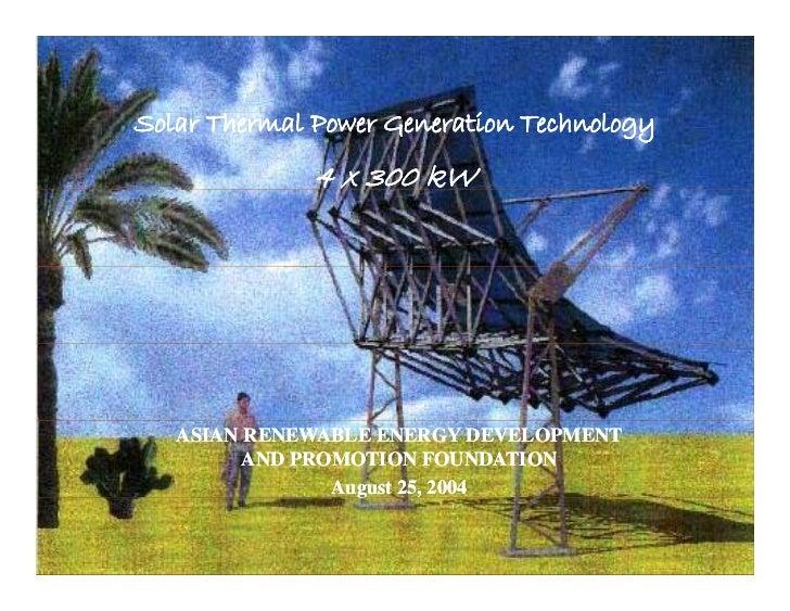 Solar Thermal Power Generation Technology                                      i                         4 x 300 kW       ...