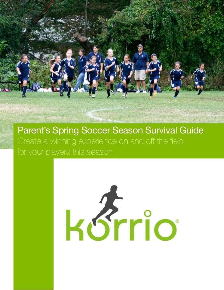 Parent's Spring Soccer Season Survival Guide 2012