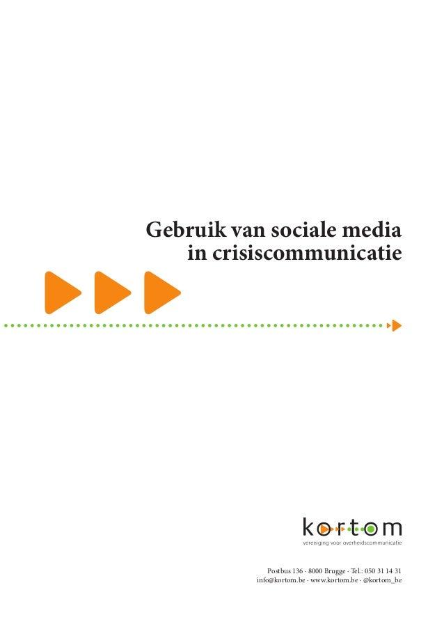 Gebruik van sociale media in crisiscommunicatie Postbus 136 · 8000 Brugge · Tel.: 050 31 14 31 info@kortom.be · www.kortom...