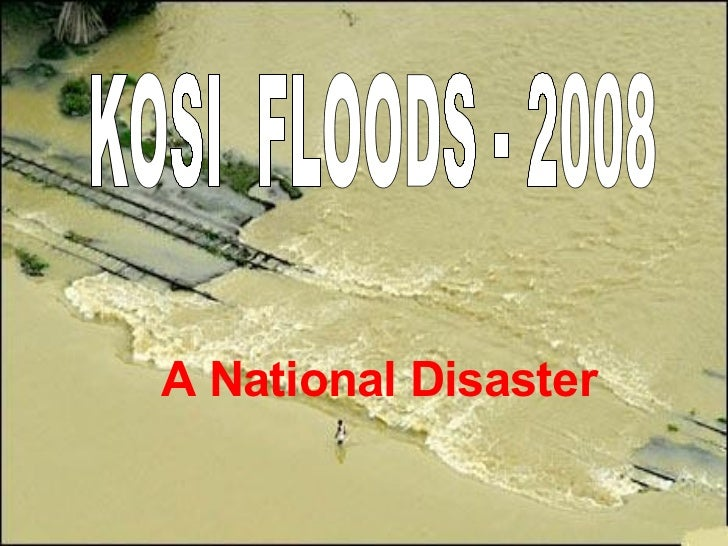 A National Disaster KOSI  FLOODS - 2008