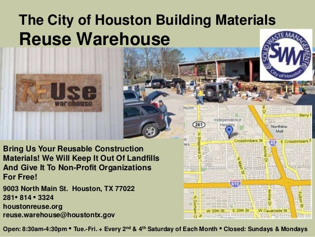 The City of Houston Building Materials Reuse Warehouse Bring Us Your Reusable Construction Materials! We Will Keep It Out ...