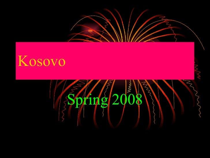 Kosovo Spring 2008