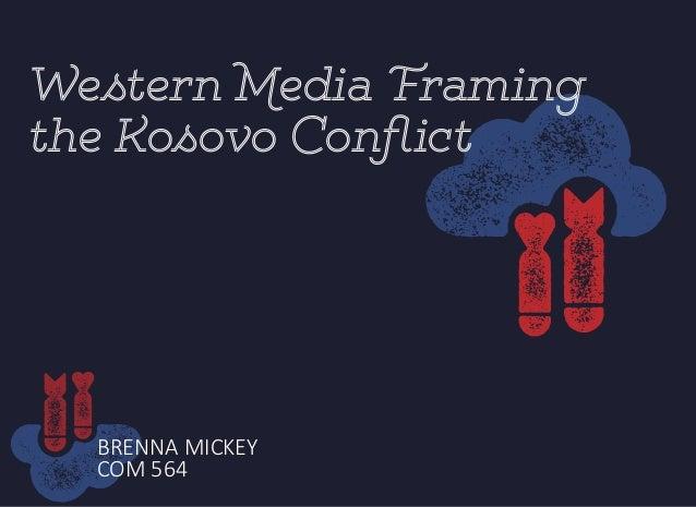 Western Media Framing the Kosovo War - Presentation