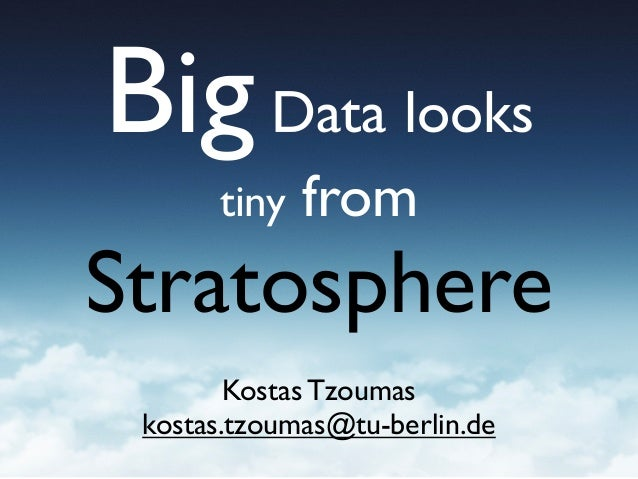 Dr. Kostas Tzoumas: Big Data Looks Tiny From Stratosphere at Big Data Beers (Nov. 20, 2013)