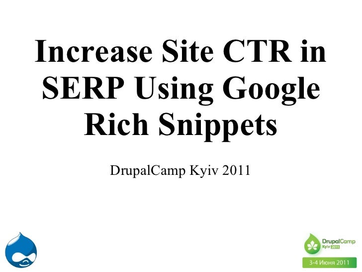 Increase Site CTR in SERP Using Google Rich Snippets DrupalCamp Kyiv  2011