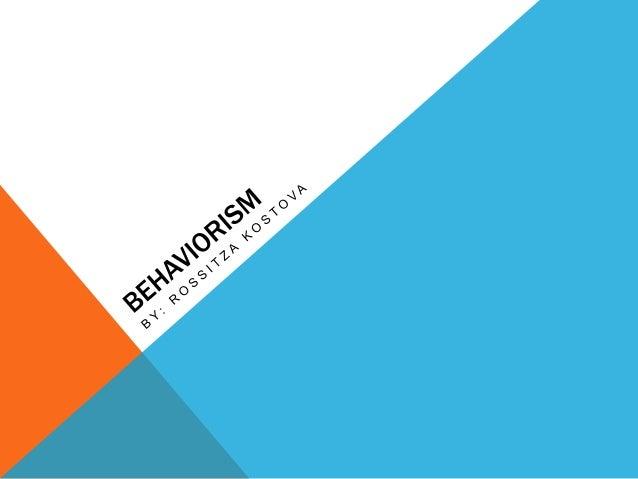 """BEHAVIORISM:-   """"Behaviorism is the philosophy of science underpinning    behavioral psychology.""""-   """"Behaviorism is a wor..."""