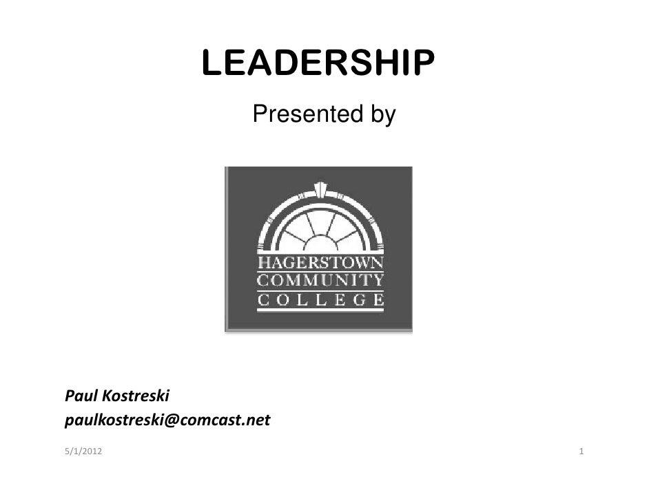 LEADERSHIP                      Presented byPaulKostreskipaulkostreski@comcast.net5/1/2012                             1