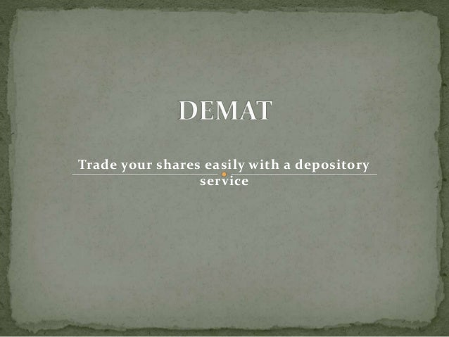 Trade your shares easily with a depository service