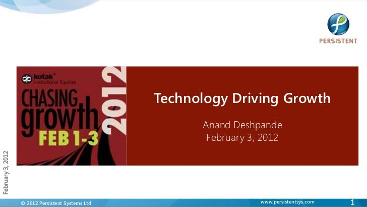 Technology Driving Growth                                                         Anand Deshpande                         ...