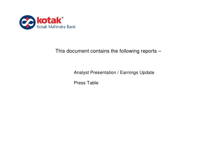 This document contains the following reports –        Analyst Presentation / Earnings Update        Press Table