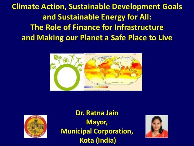 Climate Action, Sustainable Development Goals and Sustainable Energy for All: The Role of Finance for Infrastructure and M...
