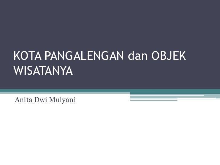 KOTA PANGALENGAN dan OBJEKWISATANYAAnita Dwi Mulyani