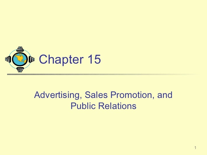 Chapter 15Advertising, Sales Promotion, and         Public Relations                                    1