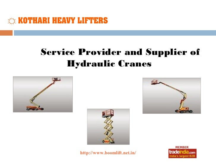 Service Provider and Supplier of     Hydraulic Cranes                roto1234       http://www.boomlift.net.in/