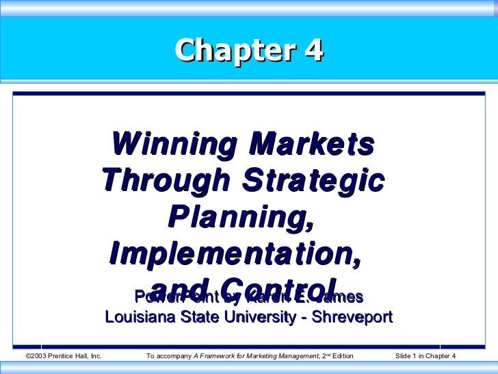 Chapter 4 Winning Markets Through Strategic Planning, Implementation,  and Control PowerPoint by Karen E. James Louisiana ...