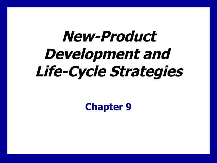 New-Product Development and  Life-Cycle Strategies Chapter 9