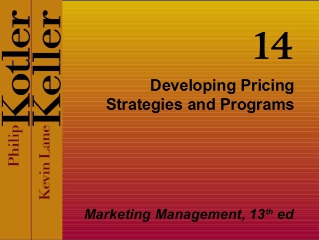14         Developing Pricing   Strategies and ProgramsMarketing Management, 13th ed