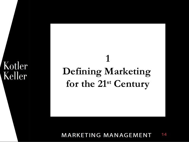 1 Defining Marketing for the 21st Century 1