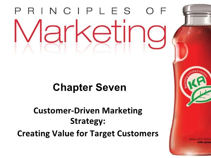 Chapter Seven Customer-Driven Marketing Strategy: Creating Value for Target Customers