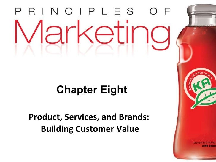 Chapter Eight Product, Services, and Brands:  Building Customer Value