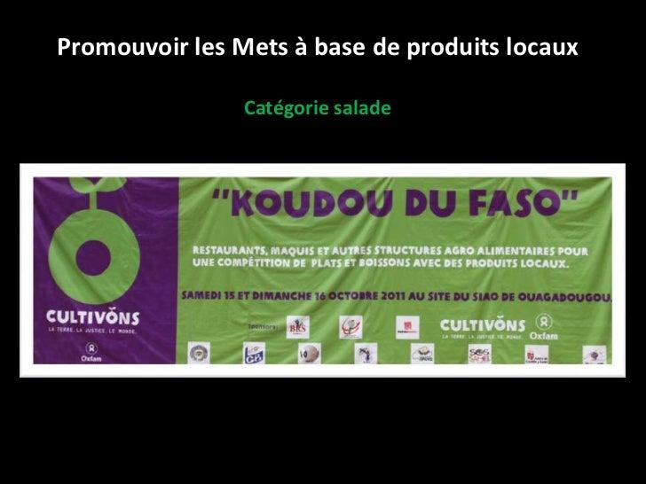 Promouvoir les Mets à base de produits locaux                Catégorie salade