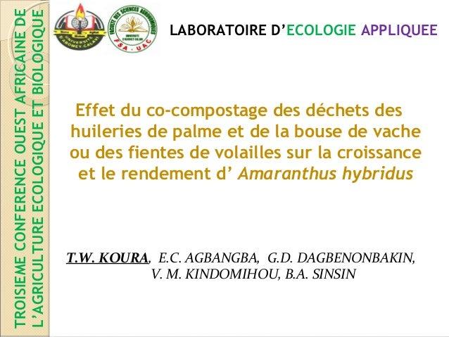 TROISIEME CONFERENCE OUEST AFRICAINE DE  L'AGRICULTURE ECOLOGIQUE ET BIOLOGIQUE  LABORATOIRE D'ECOLOGIE APPLIQUEE  Effet d...