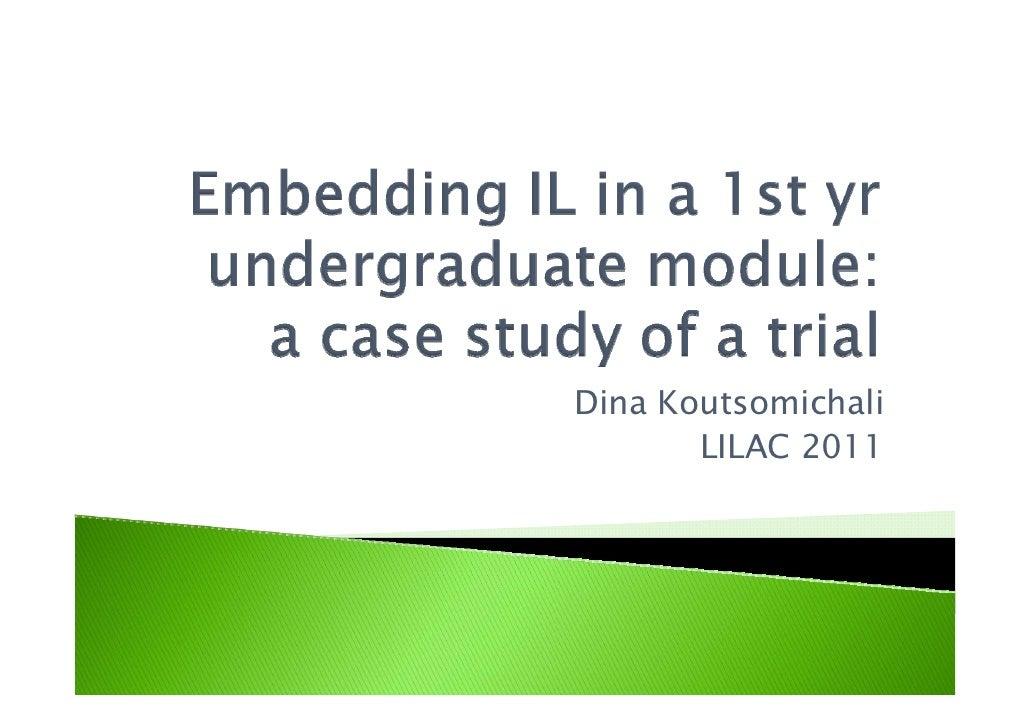Koutsomichali - Embedding IL in a 1st year undergraduate module: a case study of a trial