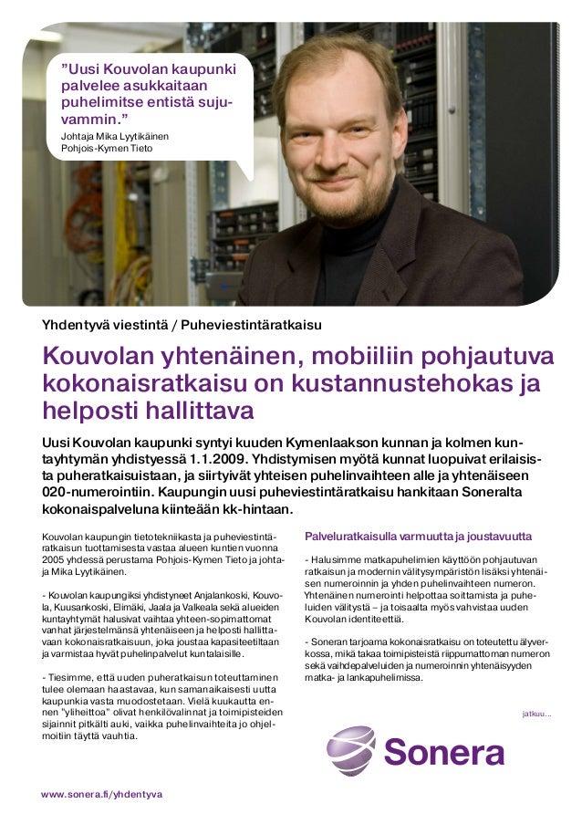 """""""Uusi Kouvolan kaupunki palvelee asukkaitaan puhelimitse entistä sujuvammin."""" Johtaja Mika Lyytikäinen Pohjois-Kymen Tieto..."""