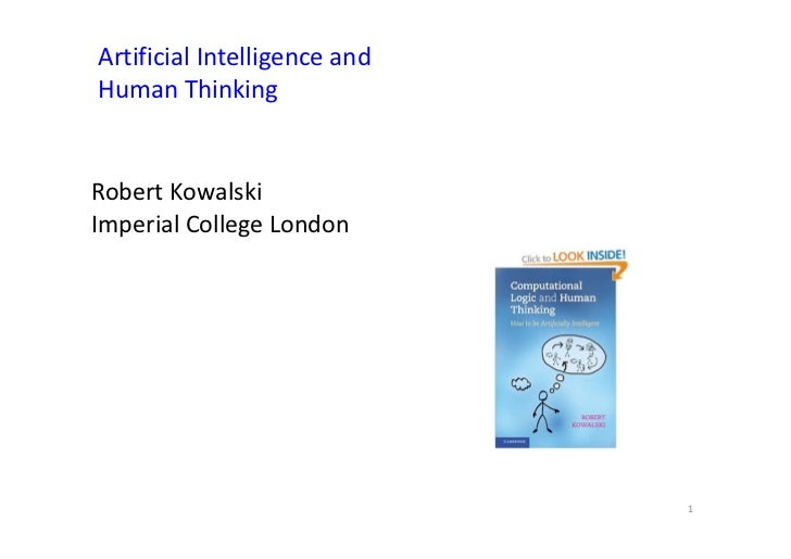 Artificial Intelligence andHuman ThinkingRobert KowalskiImperial College London                              1