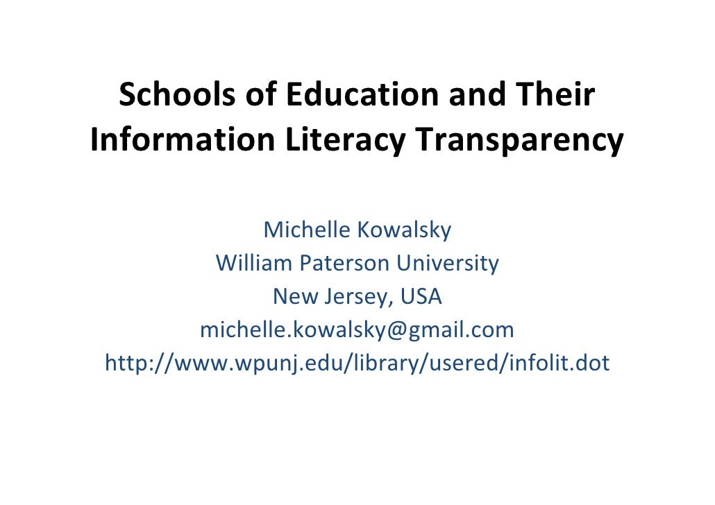 Schools of Education and Their Information Literacy Transparency              Michelle Kowalsky         William Paterson U...