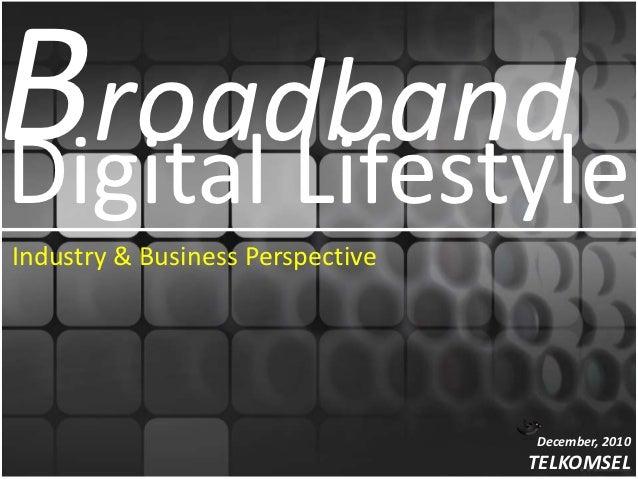 Broadband & Digital Lifestyle - Telkomsel Perspective - December 2010