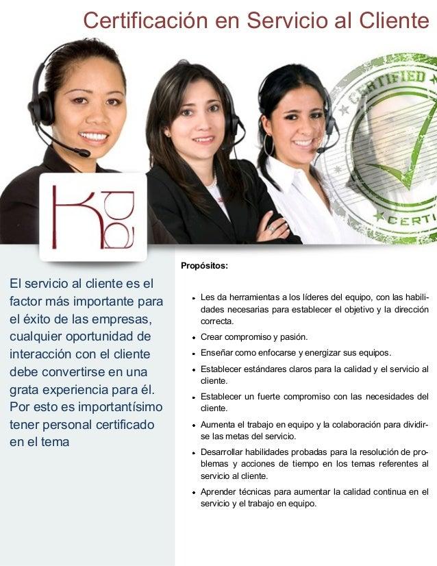 Certificación en Servicio al Cliente                               Propósitos:El servicio al cliente es el                ...